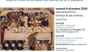 """Progetto Speciale Matera 2019 """"L'Arte di dar da pranzo"""": appuntamenti in Certosa il 6 e l'8 dicembre"""