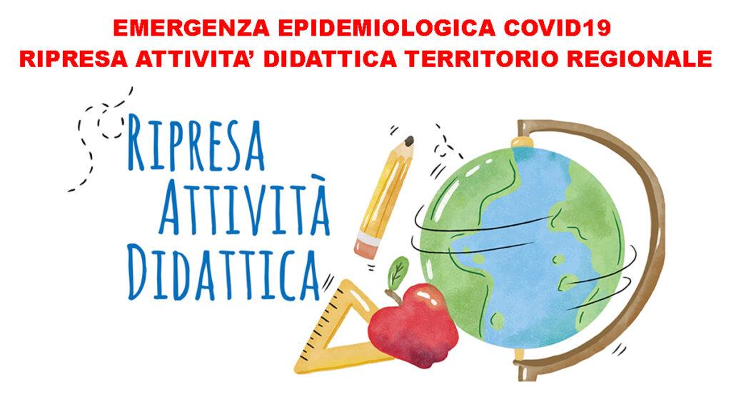 EMERGENZA EPIDEMIOLOGICA COVID19 – RIPRESA ATTIVITA' DIDATTICA SUL TERRITORIO REGIONALE