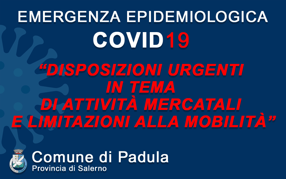 DISPOSIZIONI URGENTI IN TEMA DI ATTIVITÀ MERCATALI  E LIMITAZIONI ALLA MOBILITÀ (Ordinanza Regione Campania 07/2021)